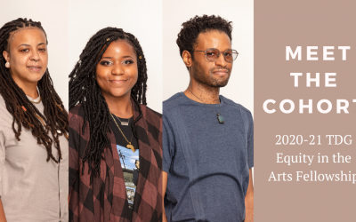 Meet the Artists | TDG Equity in the Arts Fellowship