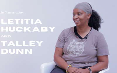 In Conversation: Letitia Huckaby and Talley Dunn
